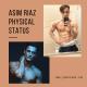 Asim Riaz Physical Status