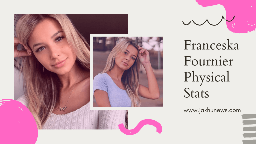 Franceska Fournier Physical Stats