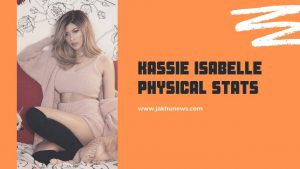 Kassie Isabelle [Gloom] Physical Stats