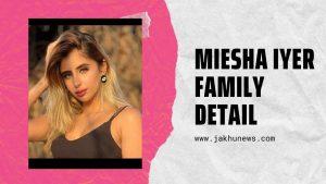 Miesha Iyer Family detail