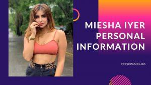 Misha Iyer Personal Information