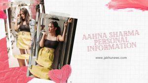 Aahna Sharma Personal Information