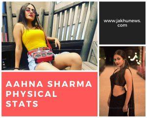 Aahna Sharma Physical Stats