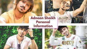 Adnaan Shaikh Personal Information
