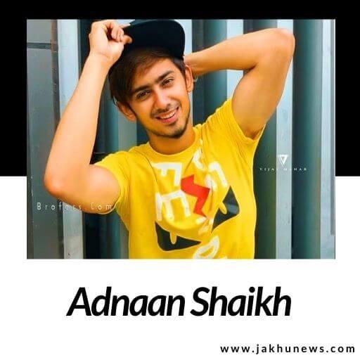 Adnaan Shaikh Bio