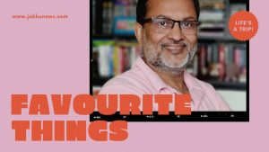 Ajit Anjum Favourite Things