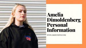 Amelia Dimoldenberg Personal Information