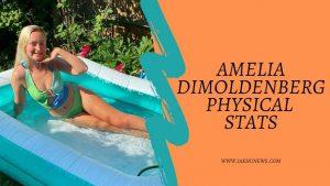 Amelia Dimoldenberg Physical Stats