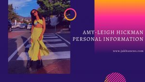 Amy-Leigh Hickman Personal Information
