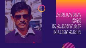 Anjana Om Kashyap Husband