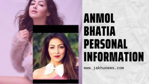 Anmol Bhatia Personal Information