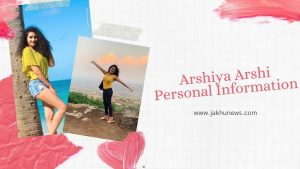 Arshiya Arshi Personal Information