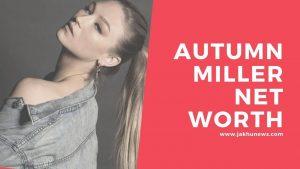 Autumn Miller Net Worth
