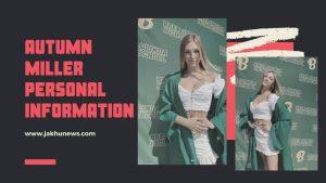 Autumn Miller Personal Information
