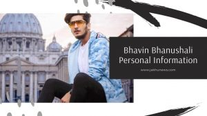 Bhavin Bhanushali Personal Information