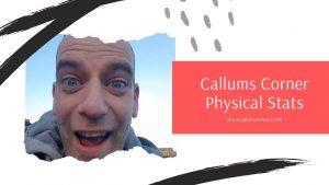 Callums Corner Physical Stats