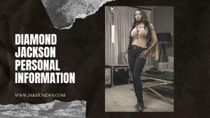 Diamond Jackson Personal Information