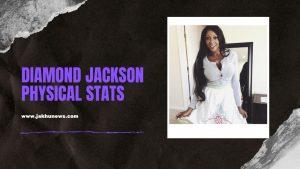 Diamond Jackson Physical Status
