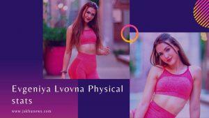 Evgeniya Lvovna Physical Stats