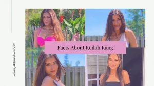 Facts About Keilah Kang