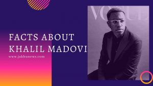 Facts About Khalil Madovi