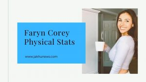 Faryn Corey Physical Stats