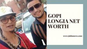 Gopi Longia Net Worth