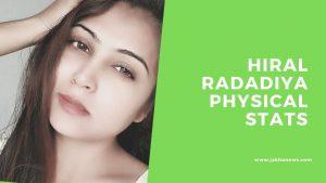 Hiral Radadiya Physical Stats