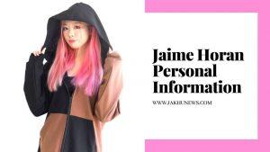 Jaime Horan Personal Information