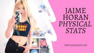 Jaime Horan Physical Stats