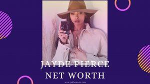 Jayde Pierce Net Worth