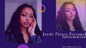 Jayde Pierce Personal Information