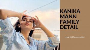 Kanika Mann Family Detail
