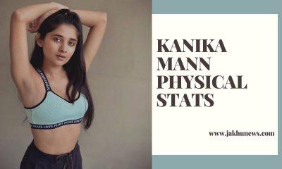 Kanika Mann Physical Stats