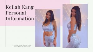 Keilah Kang Personal Information