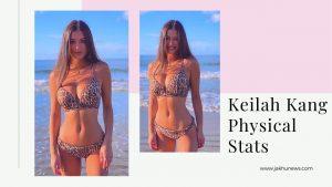 Keilah Kang Physical Stats