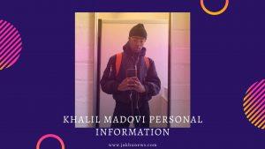 Khalil Madovi Personal Information