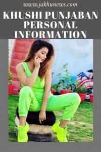 Khushi Punjaban Personal Information