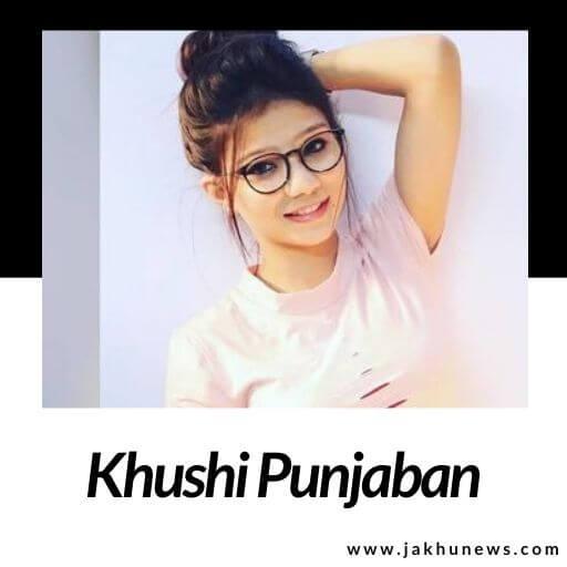 Khushi Punjaban Bio