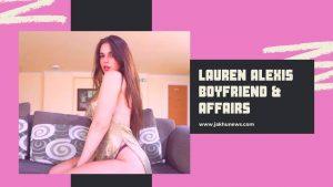 Lauren Alexis Boyfriend