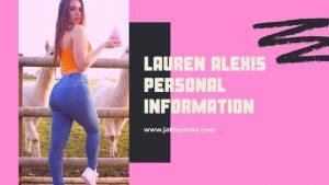 Lauren Alexis Personal Information