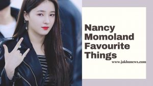 Nancy Momoland Favourite Things