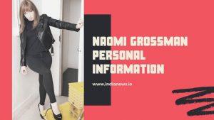 Naomi Grossman Personal Information