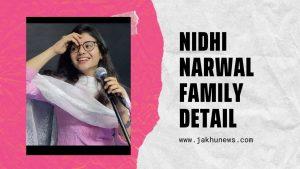 Nidhi Narwal Family Detail