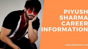 Piyush Sharma Career Information