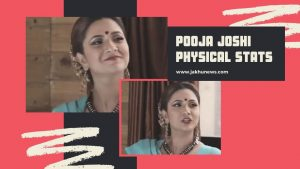 Pooja Joshi Physical Stats