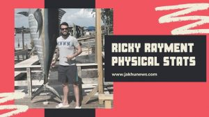 Ricky Rayment Physical Stats