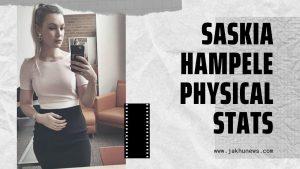 Saskia Hampele Physical Stats