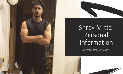 Shrey Mittal Personal Information