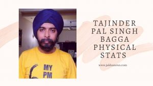 Tajinder Pal Singh Bagga Physical Stats